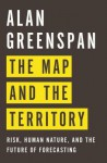 The Map and the Territory: Risk, Human Nature, and the Future of Forecasting - Alan Greenspan