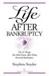 Life After Bankruptcy - Stephen Snyder