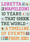 10 Years That Shook the World: A Timeline of Events from 2001 - Loretta Napoleoni