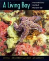A Living Bay: The Underwater World of Monterey Bay - Lovell Langstroth