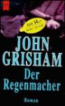 Der Regenmacher - John Grisham