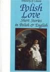 Treasury of Classic Polish Love Short Stories in Polish and English - Miroslaw Lipinski