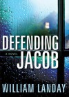 Defending Jacob (Audio) - William Landay
