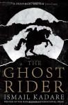 The Ghost Rider - Ismail Kadaré, David Bellos