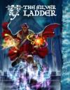 The Silver Ladder (Mage:The Awakening) - Stephen Dipesa, Jess Hartley, John Newman, Malcolm Sheppard, Ethan Skemp, John Snead, Alex Scokel