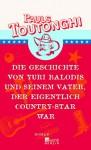 Die Geschichte von Yuri Balodis und seinem Vater, der eigentlich Country Star war - Pauls Toutonghi, Eva Bonné