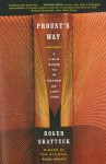 Proust's Way: A Field Guide to in Search of Lost Time - Roger Shattuck