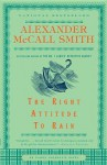 The Right Attitude to Rain: An Isabel Dalhousie Novel (3) - Alexander McCall Smith