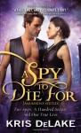 A Spy To Die For - Kris DeLake