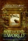 Not the End of the World (Costa Children's Book Award (Awards)) - Geraldine McCaughrean