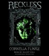 Reckless: Reckless, Book 1 - Cornelia Funke, Elliott M. Hill