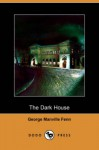 The Dark House (Dodo Press) - George Manville Fenn