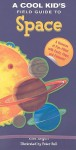 A Cool Kid's Field Guide to Space - Lisa Regan, Peter Bull