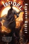 Infidel (Bel Dame Apocrypha) - Kameron Hurley