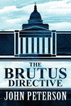The Brutus Directive - John Peterson