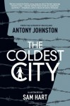 The Coldest City - Antony Johnston, Sam Hart