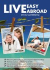 Live Easy, Live Abroad - M. Schwartz