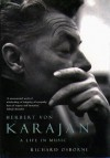 Herbert Von Karajan: A Life in Music - Richard Osborne