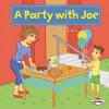 A Party With Joe (My Reading Neighborhood: First-Grade Sight Word Stories) - Sara E. Hoffmann, Lisa Bueno