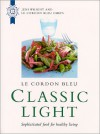 Le Cordon Bleu: Classic Light: Sophisticated Food for Healthy Living - Le Cordon Bleu Magazine, Jeni Wright