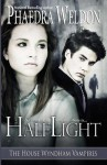 Half Light: House Wyndham Vampires - Phaedra Weldon