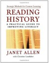 Reading History: A Practical Guide to Improving Literacy - Janet Allen, Allen, Christine Landaker