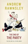 The End of the Party - Andrew Rawnsley