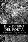 Il Mistero del Poeta - Antonio Fogazzaro