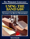 Using the Band Saw - Nick Engler