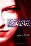 Diverse Desires - Allen Dusk