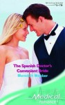 The Spanish Doctor's Convenient Bride - Meredith Webber