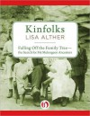 Kinfolks: Falling Off the Family Tree - The Search for My Melungeon Ancestors - Lisa Alther