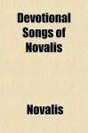 Devotional Songs of Novalis - Novalis