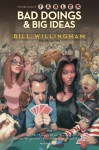 Bad Doings and Big Ideas: A Bill Willingham Deluxe Edition - Bill Willingham, Shawn McManus, Paul Guinan, Mark Buckingham