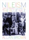 Nileism: The Strange Course of the Blue Nile - Allan Brown