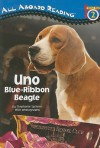 Uno: Blue-Ribbon Beagle (All Aboard Reading) - Stephanie Spinner