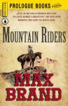 Mountain Riders (Prologue Western) - Max Brand