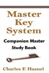 The Master Key System: Companion Master Study Book - Charles F. Haanel