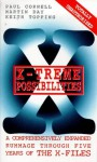 X-Treme Possibilities: A Comprehensively Expanded Rummage Through Five Years of the X-Files - Paul Cornell, Martin Day, Keith Topping