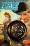 Plots and Pans - Kelly Eileen Hake