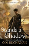 Stands a Shadow (Heart of the World 2) - Col Buchanan