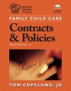 Family Child Care Contracts and Policies: How to Be Businesslike in a Caring Profession - Tom Copeland, Deloris Friske, Beth Mork