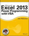 Excel 2013 Power Programming with VBA (Mr. Spreadsheet's Bookshelf) - John Walkenbach