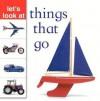 Things That Go - Nicola Tuxworth, Lorenz Editors