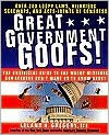 Great Government Goofs: Over 350 Loopy Laws, Hilarious Screw-Ups and Acts-Idents of Congress - Leland Gregory