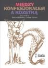 Między konfesjonałem a kozetką - Katarzyna Jabłońska (red.), Cezary Gawryś (red.)