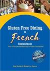 Gluten Free Dining in French Restaurants - Kim Koeller, Robert La France
