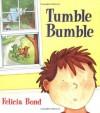 Tumble Bumble - Felicia Bond