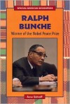 Ralph Bunche: Winner of the Nobel Peace Prize - Anne Schraff
