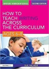 How to Teach Writing Across the Curriculum: Ages 6-8 - Sue Palmer